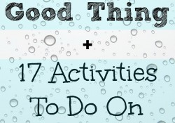 Rain is a good thing {and 17 activities to do on a rainy day}